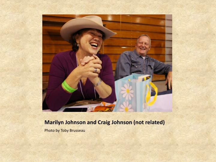 Marilyn Johnson and Craig Johnson (not related)