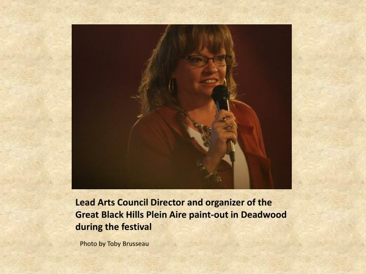 Lead Arts Council Director and organizer of the Great Black Hills