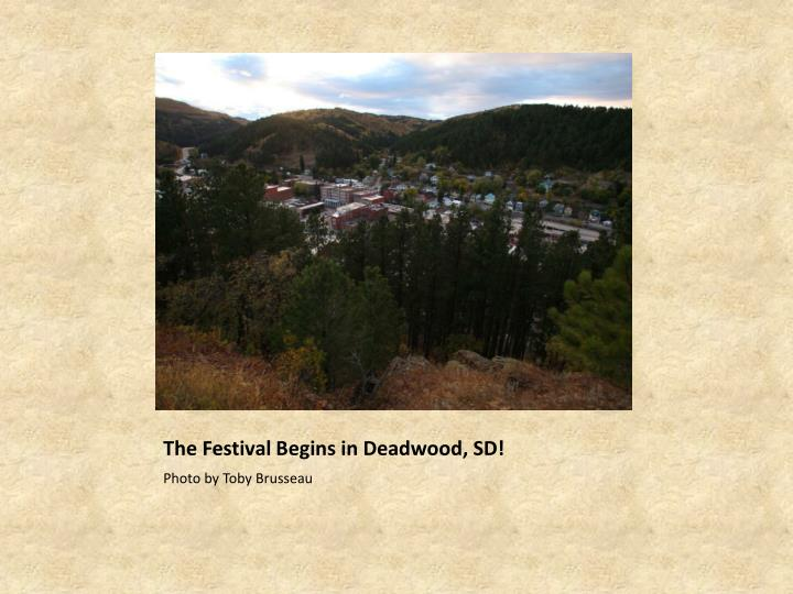 The Festival Begins in Deadwood, SD!