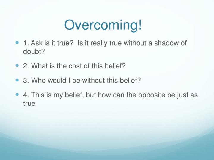Overcoming!