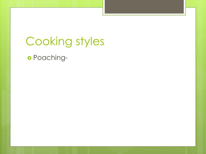 Cooking styles