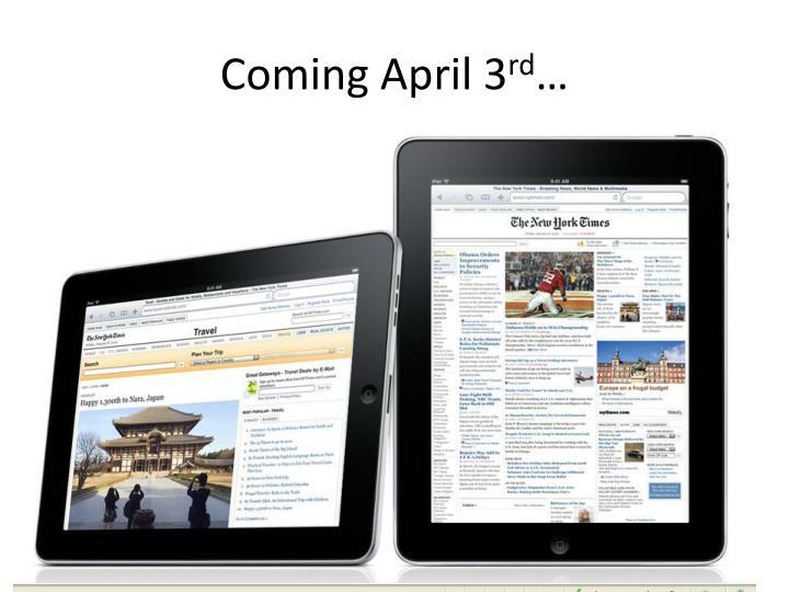 Coming April 3