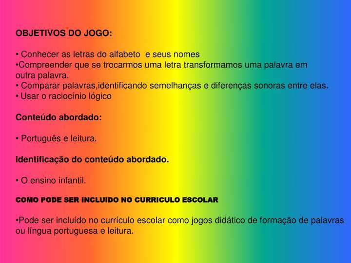 OBJETIVOS DO JOGO: