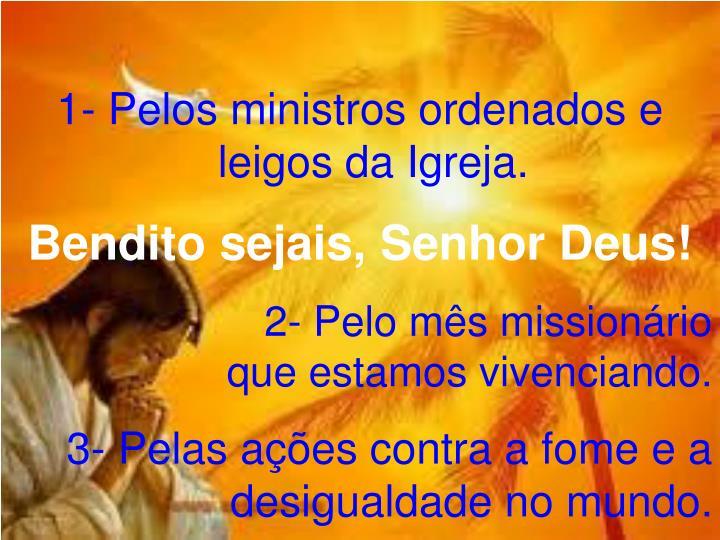 1- Pelos ministros ordenados e leigos da Igreja.