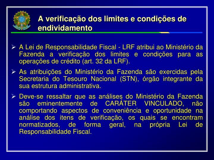 A verificação dos limites e condições de endividamento