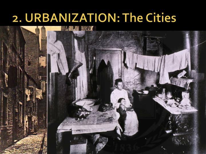 2. URBANIZATION: The Cities