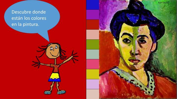 Descubre donde están los colores en la pintura.