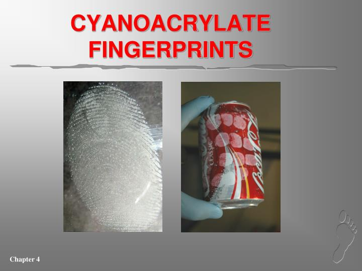 CYANOACRYLATE FINGERPRINTS