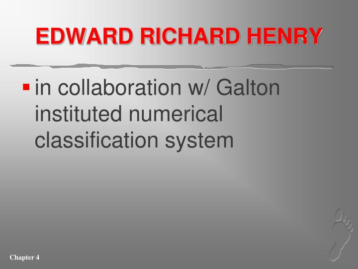 EDWARD RICHARD HENRY