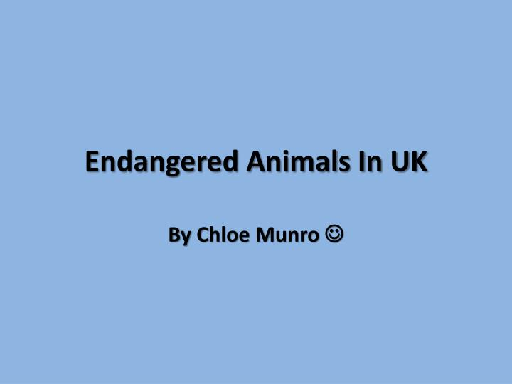 Endangered animals in uk