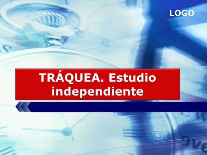 TRÁQUEA. Estudio independiente