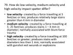 79 how do low velocity medium velocity and high velocity impact spatter differ