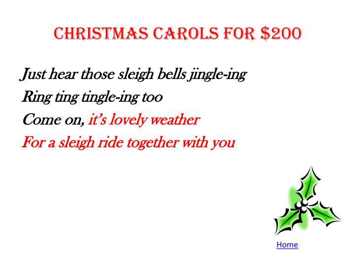 Christmas Carols for $200