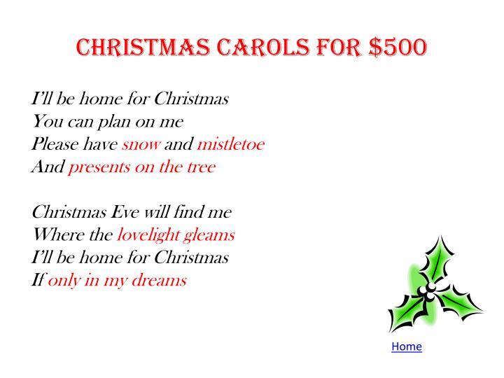 Christmas Carols for $500