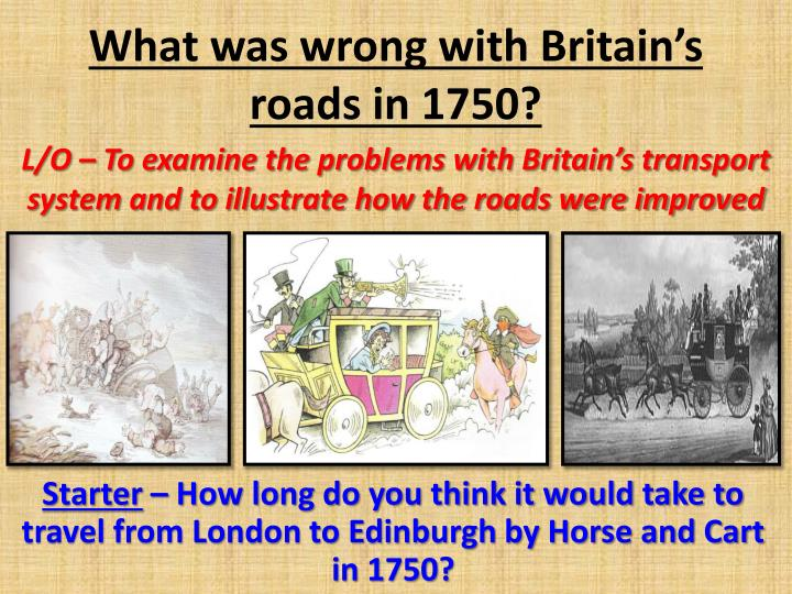 What was wrong with britain s roads in 1750