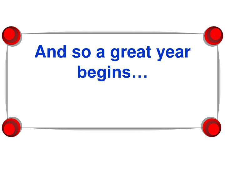 And so a great year begins…