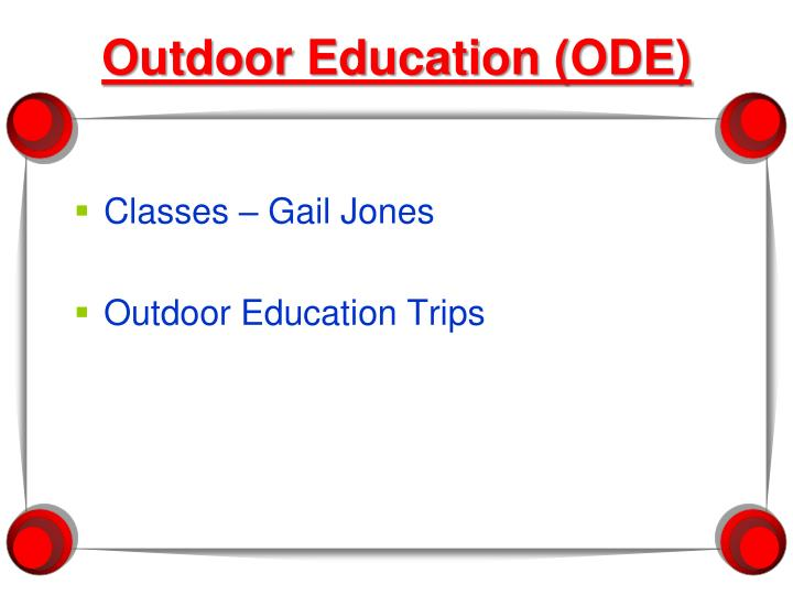 Outdoor Education (ODE)