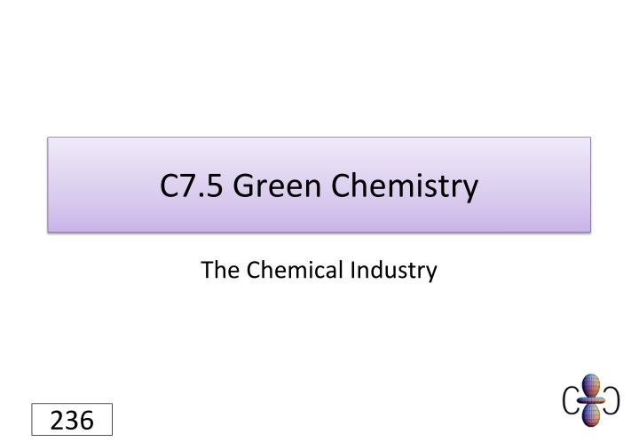 C7.5 Green Chemistry