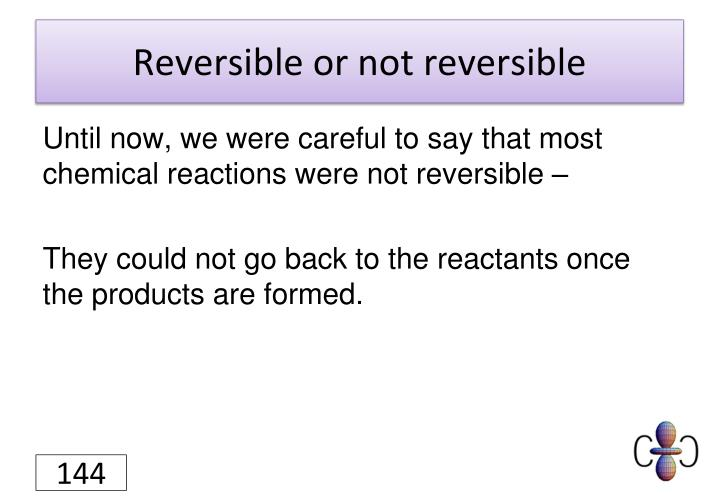 Reversible or not reversible