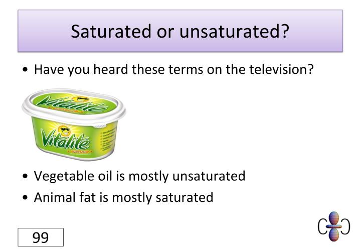Saturated or unsaturated?