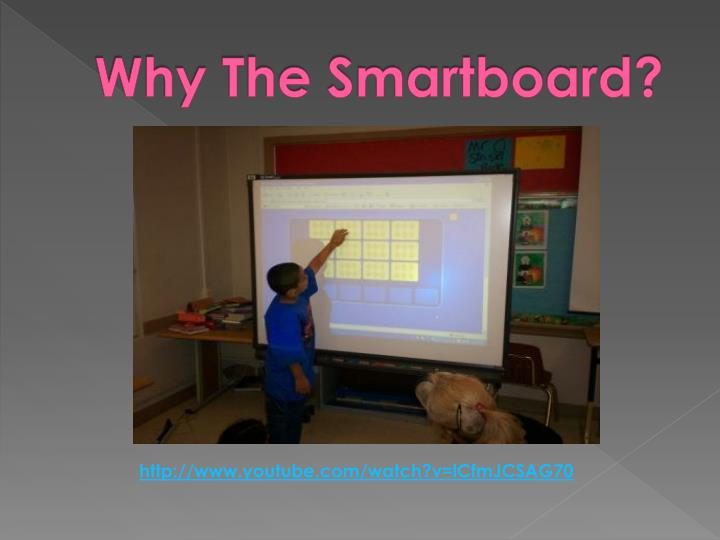 Why The Smartboard?