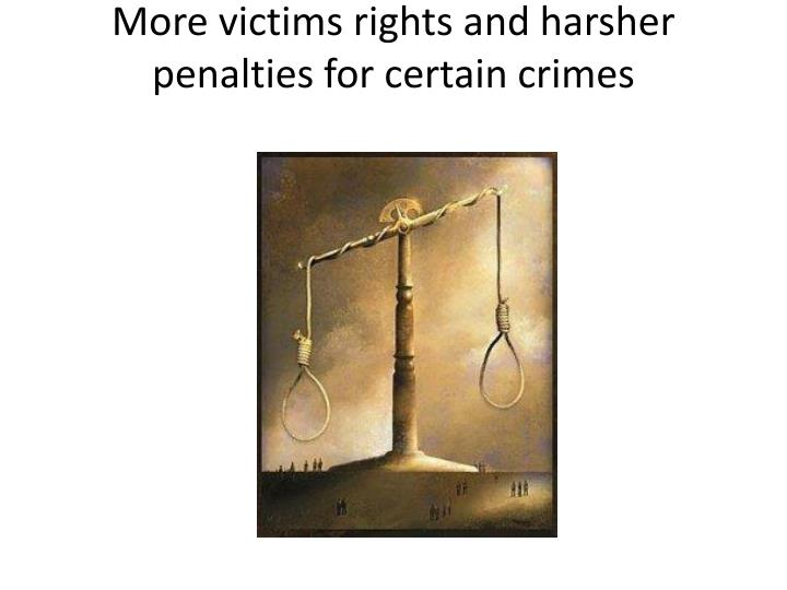 More victims rights and harsher penalties for certain crimes