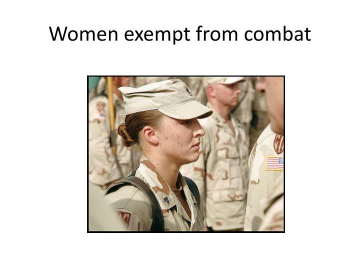 Women exempt from combat