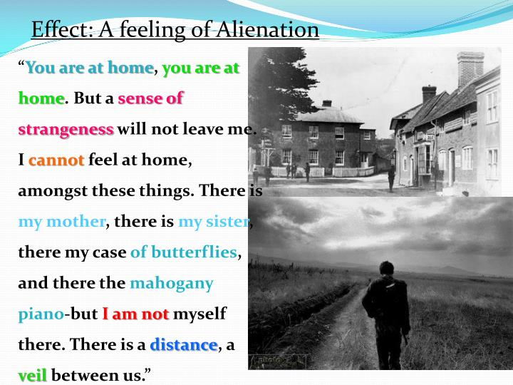Effect: A feeling of Alienation