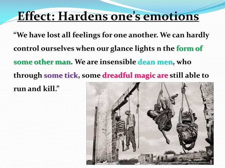 Effect: Hardens one's emotions