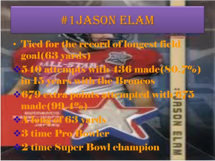 #1Jason Elam