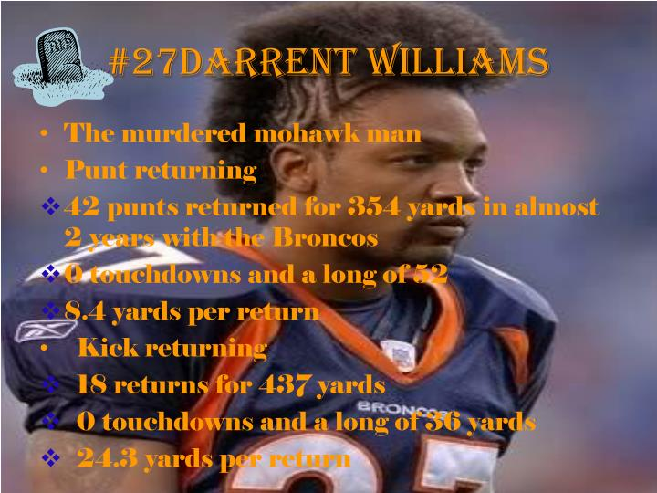 #27Darrent Williams