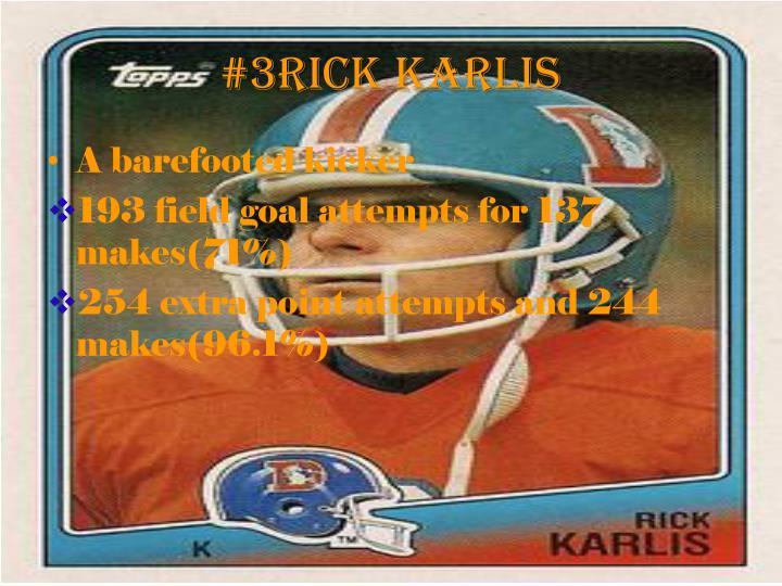 #3Rick Karlis