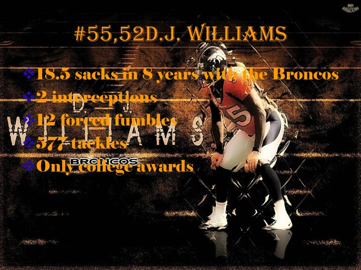 #55,52D.J. Williams