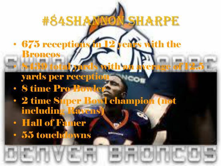 #84Shannon Sharpe