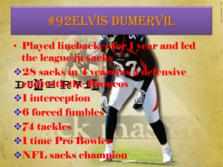 #92Elvis Dumervil