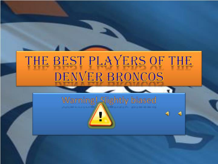 The best players of the denver broncos