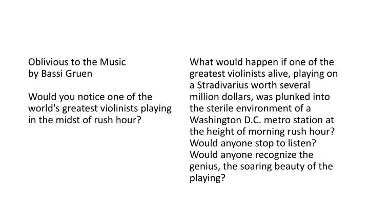 Oblivious to the Music