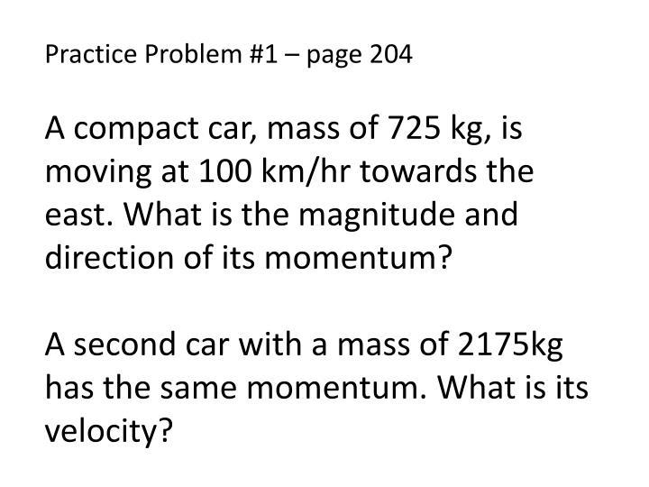Practice Problem #1 – page 204