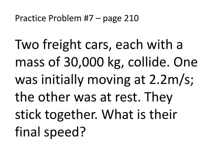 Practice Problem #7 – page 210