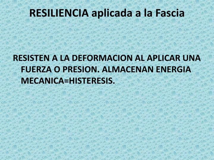 RESILIENCIA aplicada a la Fascia