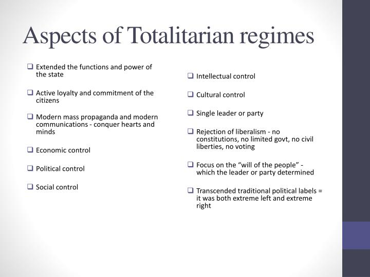 Aspects of Totalitarian regimes
