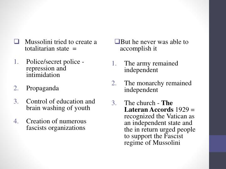 Mussolini tried to create a totalitarian state