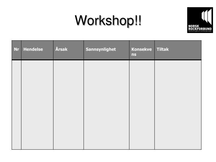 Workshop!!