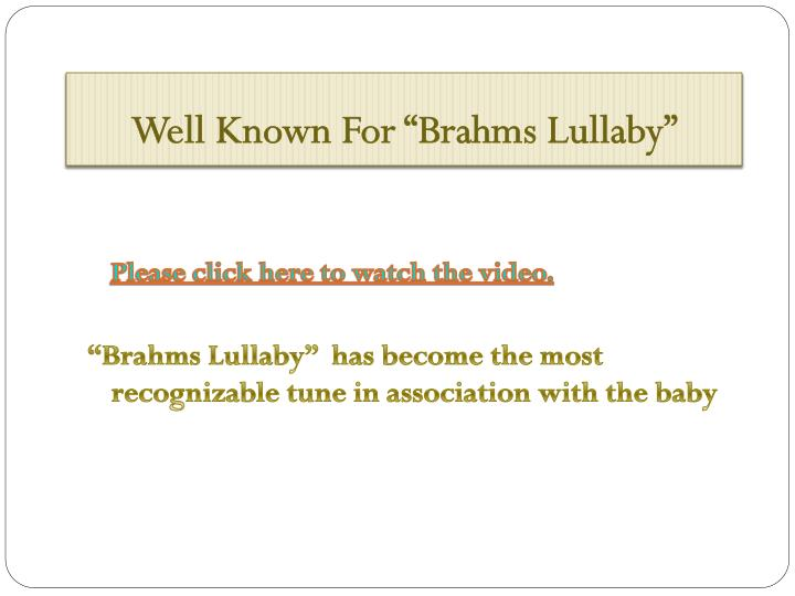 """Well Known For """"Brahms Lullaby"""""""