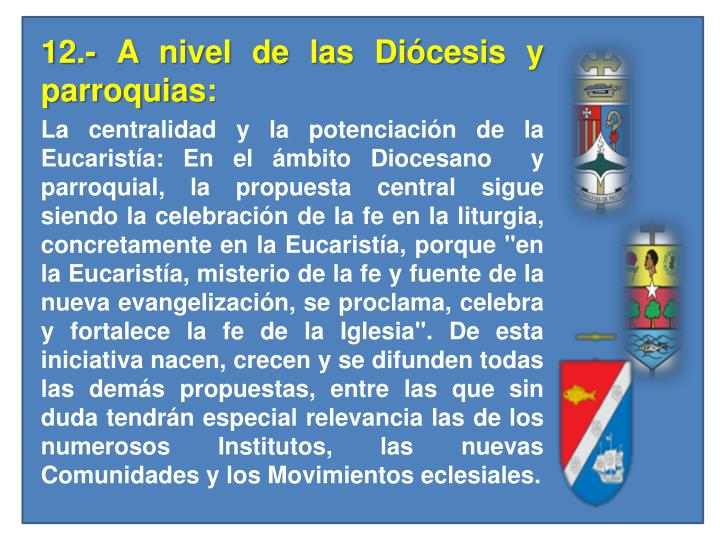 12.- A nivel de las Diócesis y parroquias: