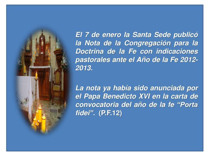 El 7 de enero la Santa Sede publicó la Nota de la Congregación para la Doctrina de la Fe con indicaciones pastorales ante el Año de la Fe 2012-2013.