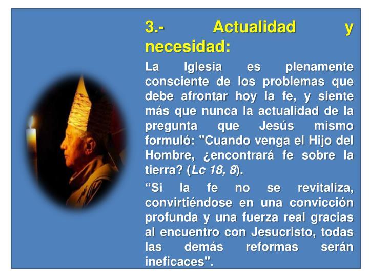 3.- Actualidad y necesidad: