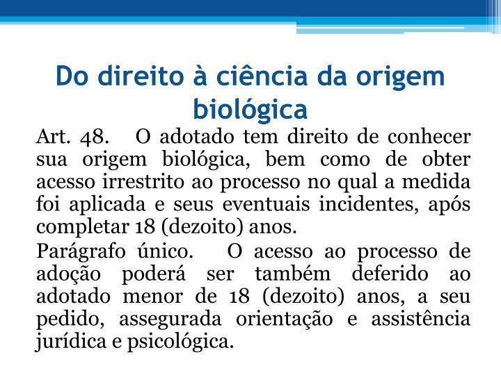 Do direito  cincia da origem biolgica