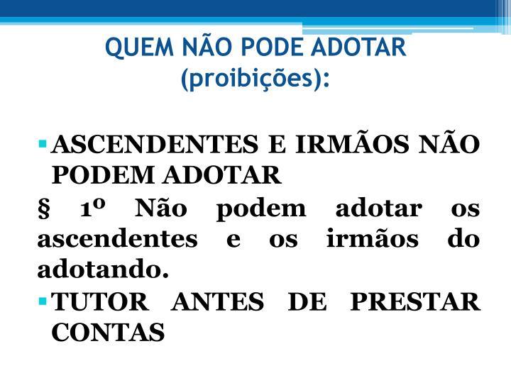 QUEM NO PODE ADOTAR (proibies):