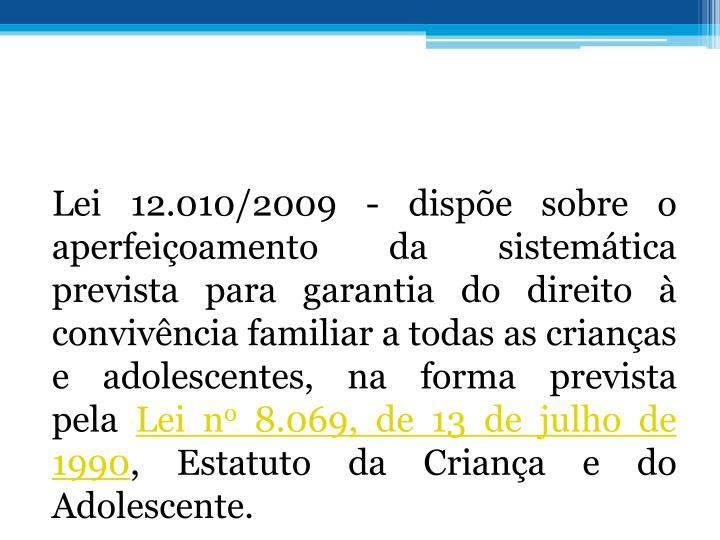 Lei 12.010/2009 - dispe